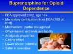 buprenorphine for opioid dependence