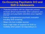co occurring psychiatric d o and sud in adolescents