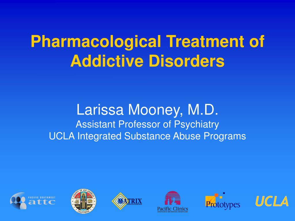 pharmacological treatment of addictive disorders l.