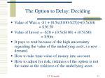 the option to delay deciding