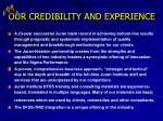 our credibility and experience