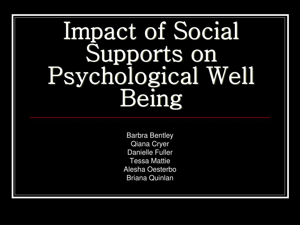 impact of social supports on psychological well being l.