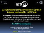 a cetylcysteine for the prevention of c ontrast induced nephropa t hy act trial