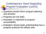 contemporary views regarding program evaluation cont d