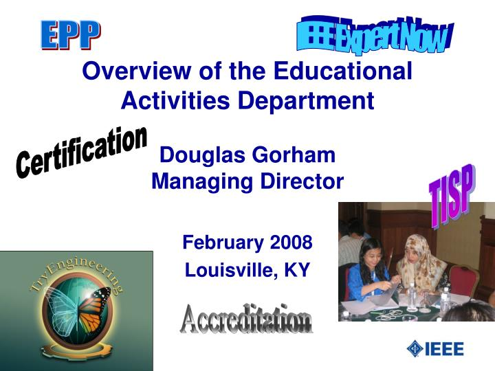 overview of the educational activities department douglas gorham managing director n.