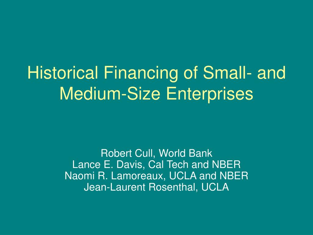 historical financing of small and medium size enterprises l.