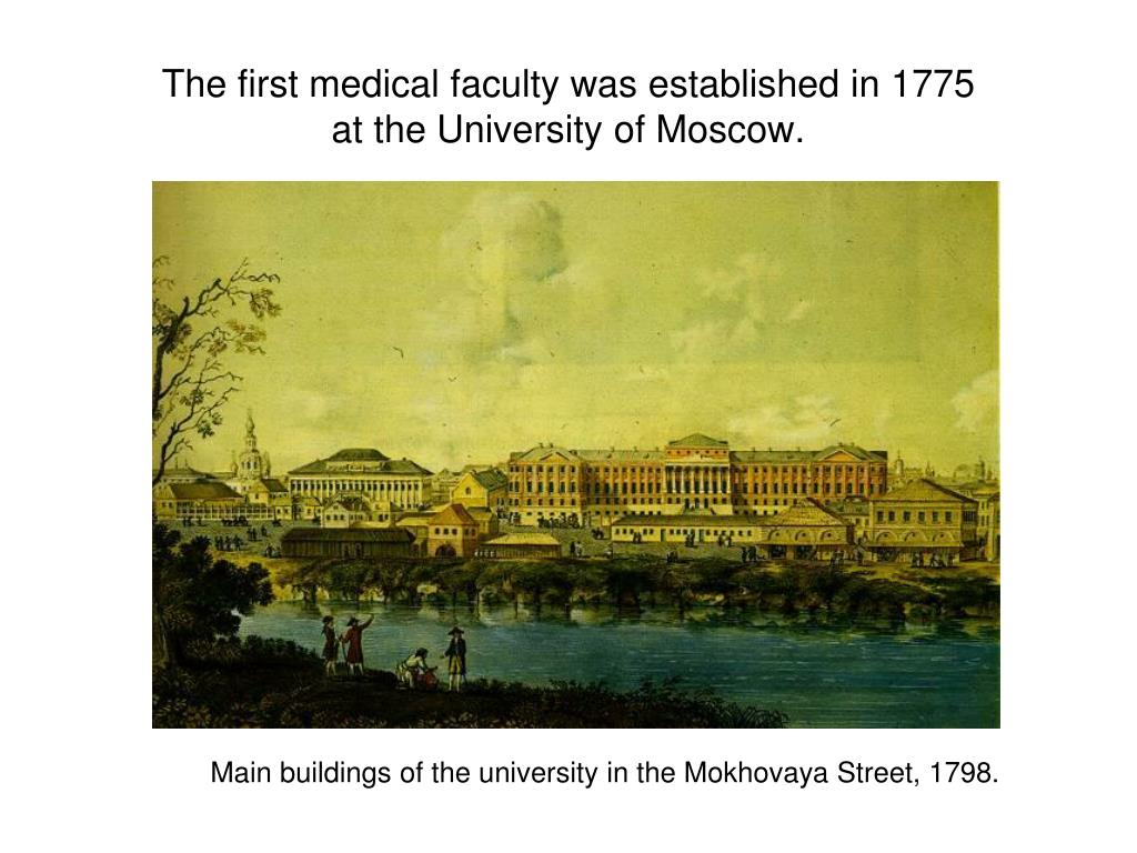 The first medical faculty was established in 1775