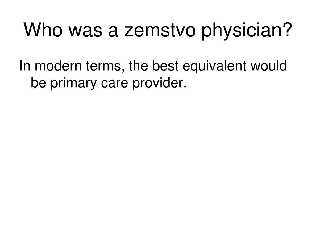 Who was a zemstvo physician?