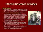 ethanol research activities
