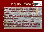 why use ethanol