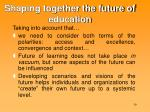 shaping together the future of education