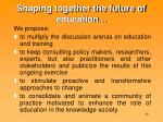 shaping together the future of education1