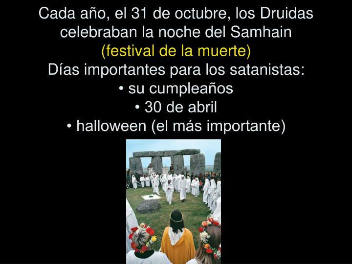 Cada año, el 31 de octubre, los Druidas celebraban la noche del Samhain