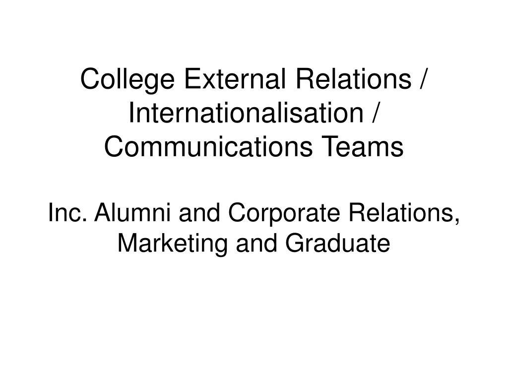 College External Relations / Internationalisation / Communications Teams