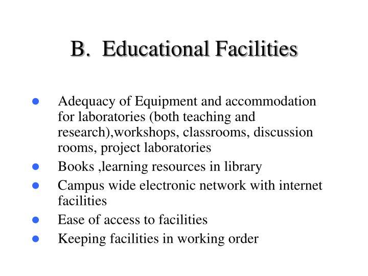 B.  Educational Facilities