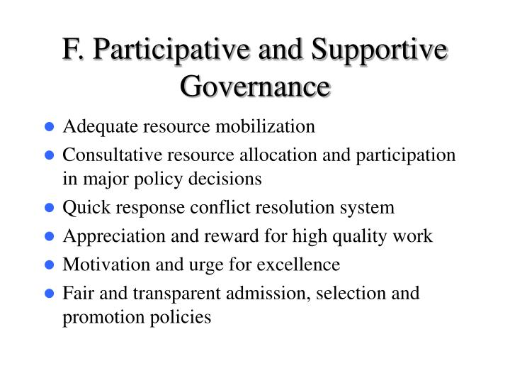 F. Participative and Supportive Governance