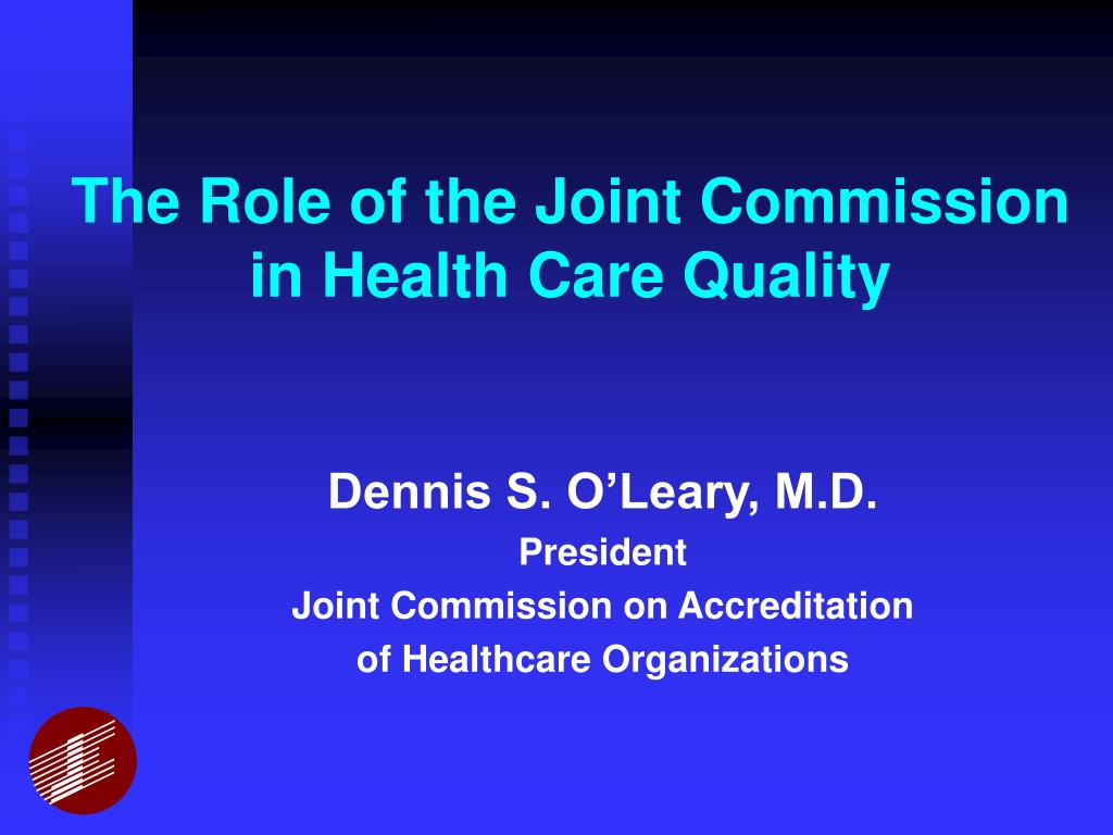 the role of the joint commission in health care quality l.