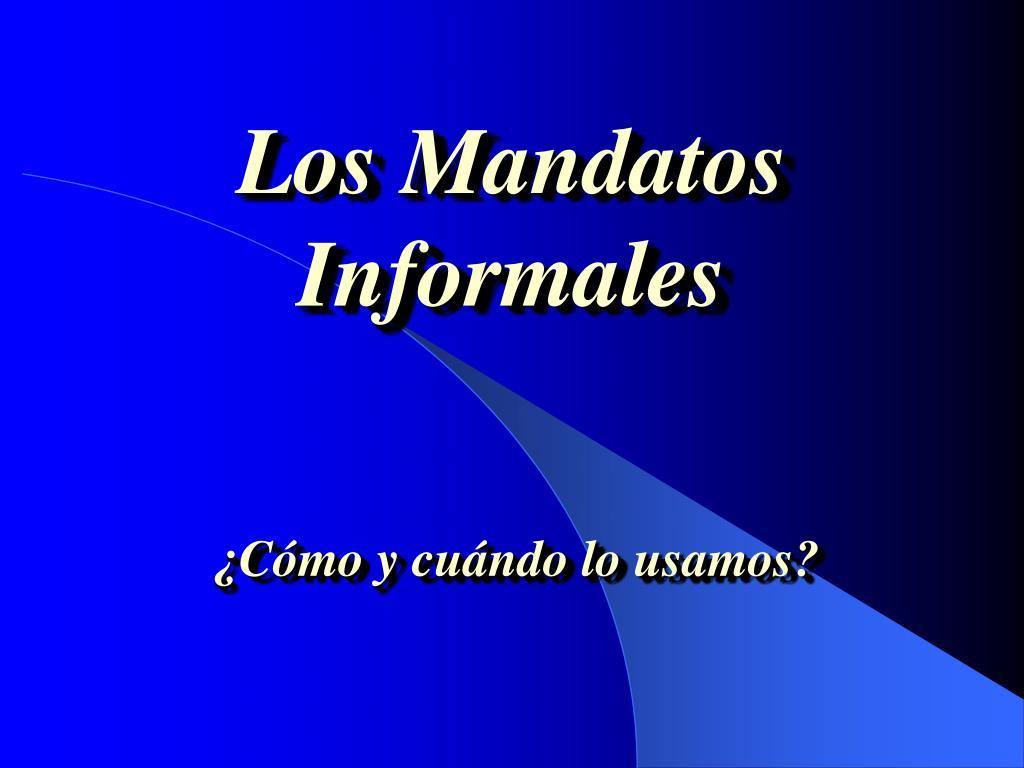 los mandatos informales l.