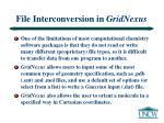file interconversion in gridnexus