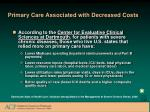 primary care associated with decreased costs