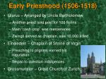 early priesthood 1506 1518