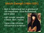 ulrich zwingli 1484 1531