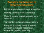 zwingli s contribution to reformed churches17