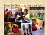 how do christians live their faith
