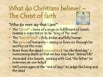what do christians believe the christ of faith
