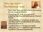 who was jesus the historical jesus