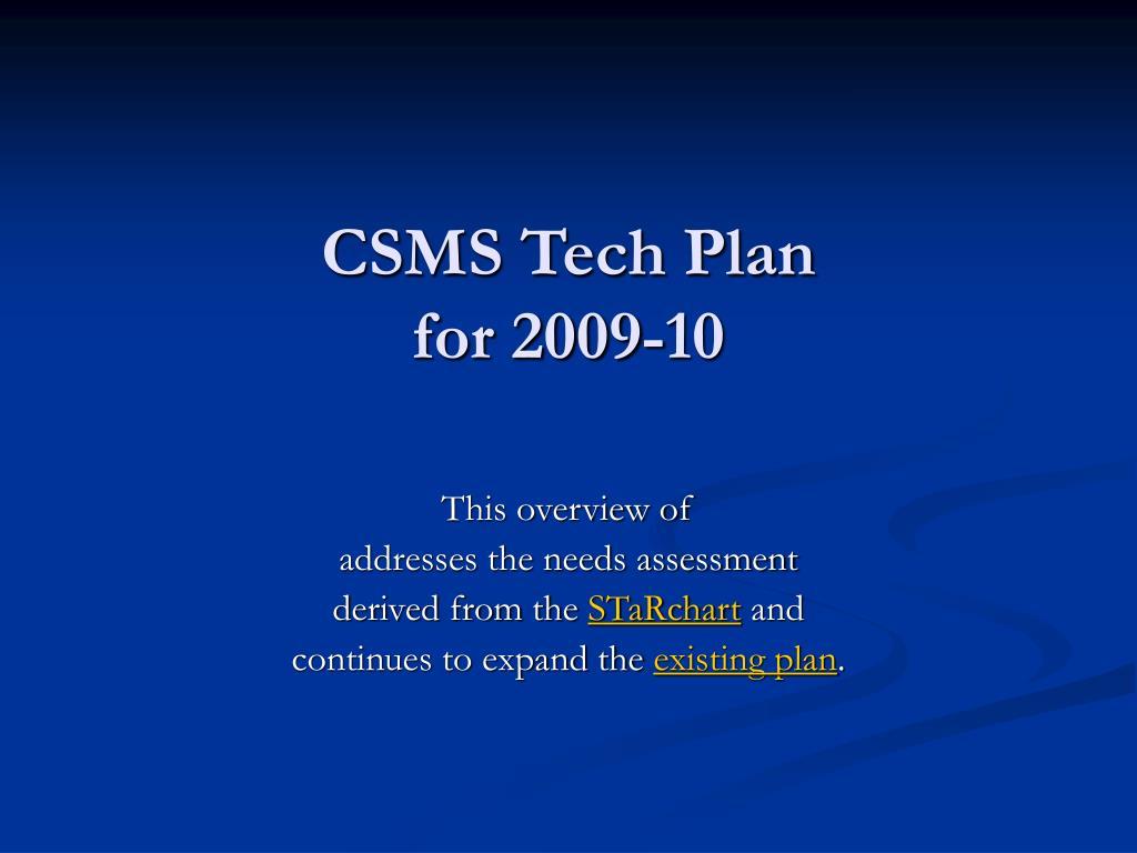 csms tech plan for 2009 10 l.