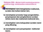seksyen 30a menteri boleh membuat peraturan peraturan bagi melaksanakan maksud akta ini