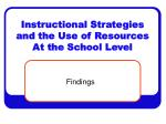 instructional strategies and the use of resources at the school level