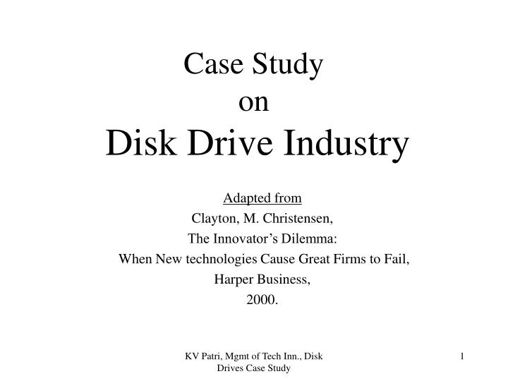 case study on disk drive industry n.