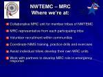 nwtemc mrc where we re at