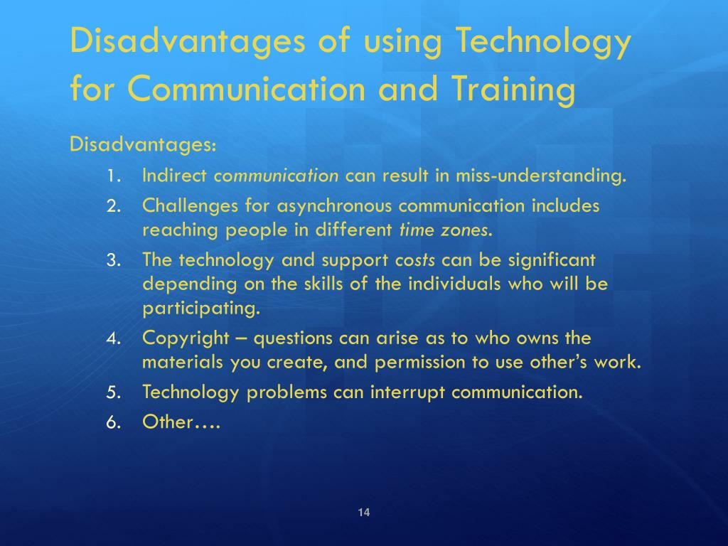 Disadvantages of using Technology for Communication and Training
