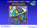 a internet n o tem fronteiras