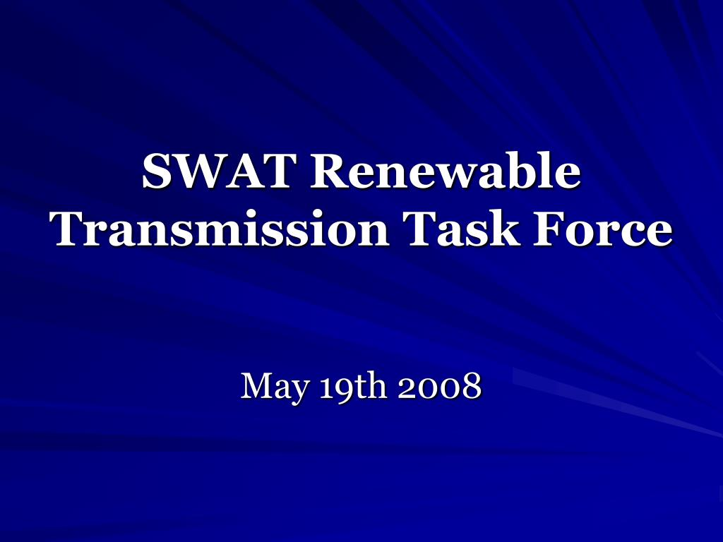 SWAT Renewable Transmission Task Force
