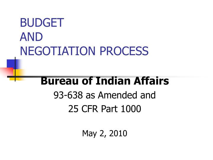 budget and negotiation process n.