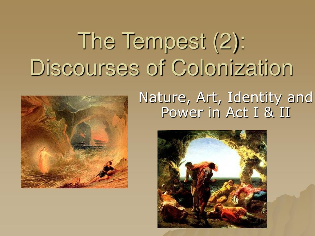 the tempest 2 discourses of colonization l.