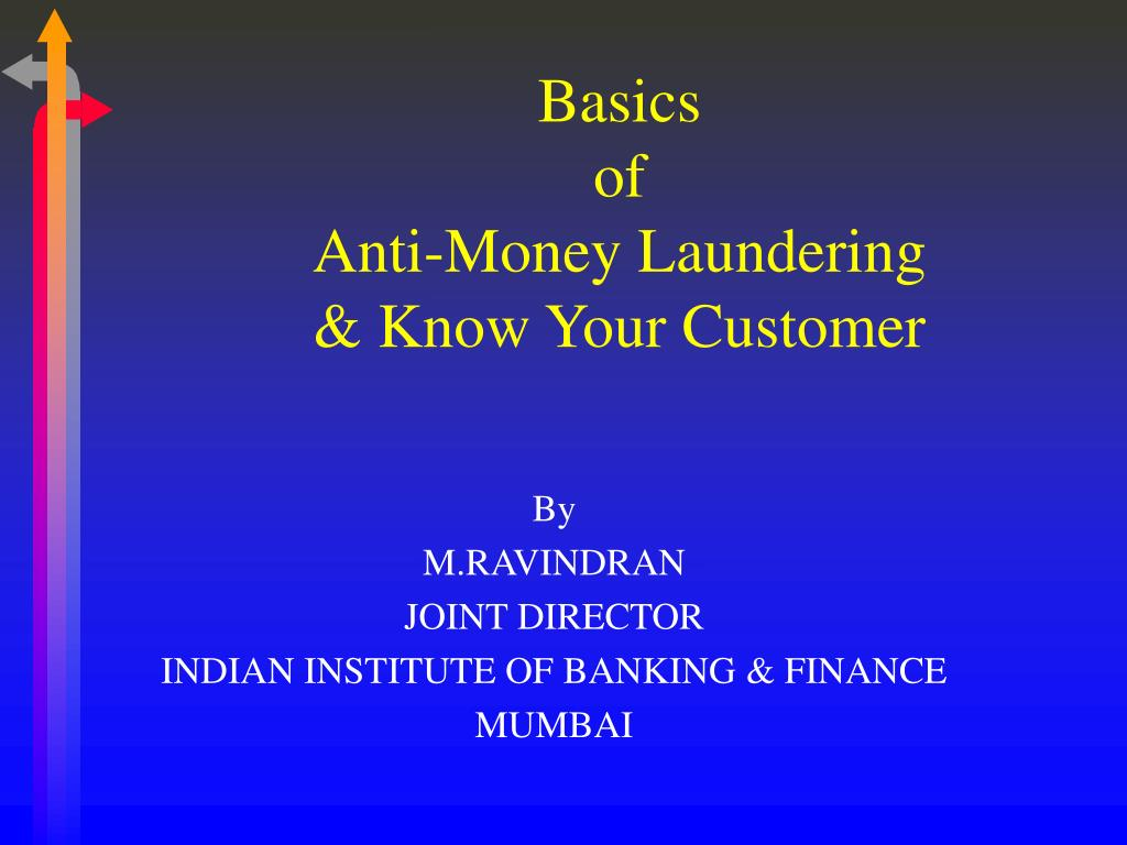basics of anti money laundering know your customer l.