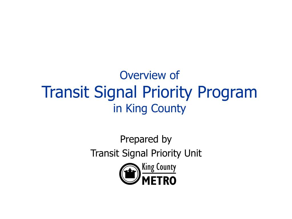 overview of transit signal priority program in king county l.