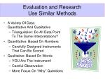 evaluation and research use similar methods