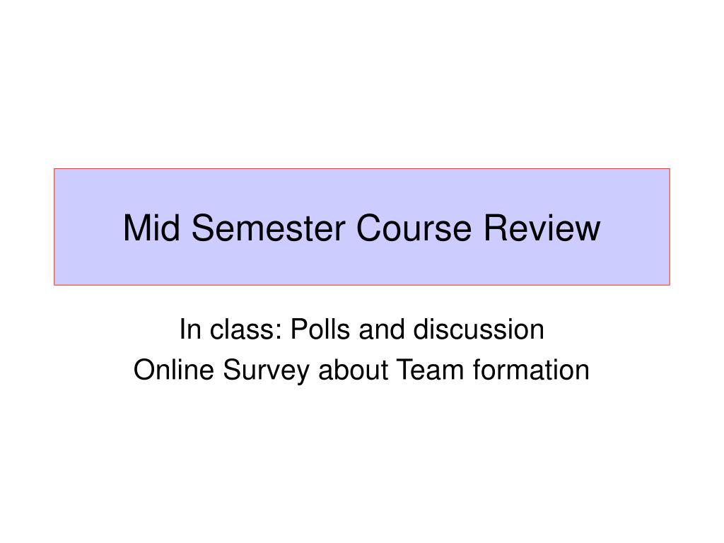 Mid Semester Course Review
