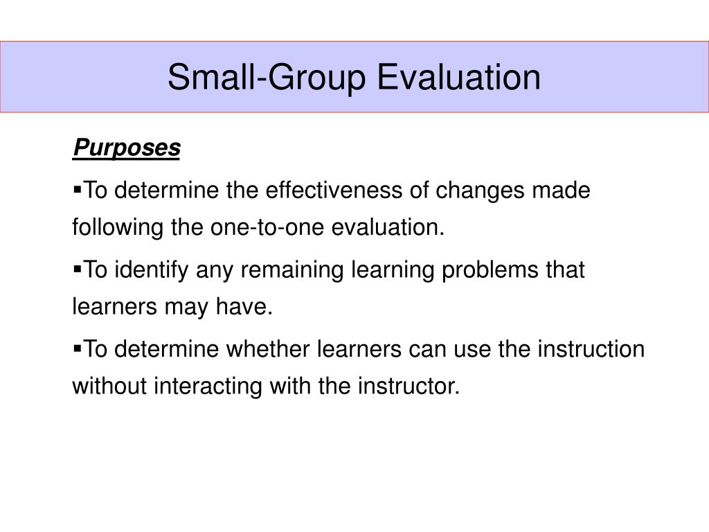 Small-Group Evaluation