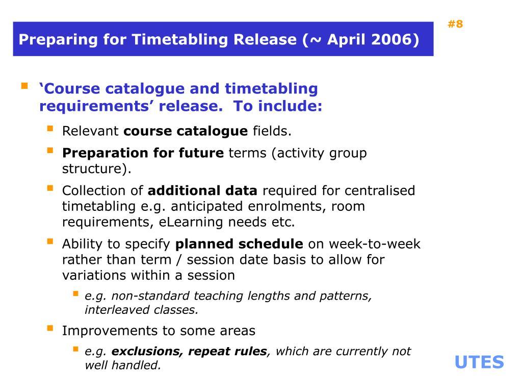 Preparing for Timetabling Release (~ April 2006)