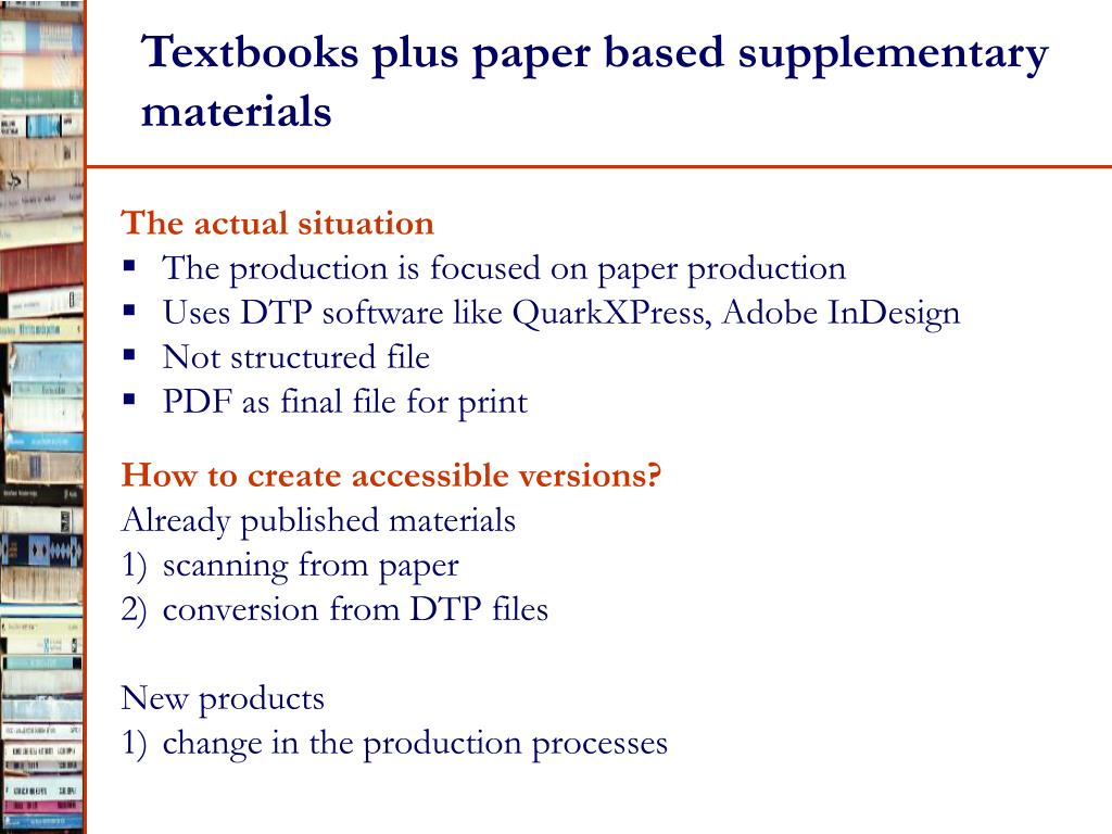 Textbooks plus paper based supplementary materials