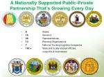 a nationally supported public private partnership that s growing every day