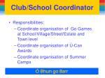 club school coordinator