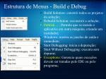 estrutura de menus build e debug